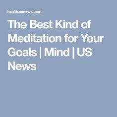 The Best Kind of Meditation for Your Goals   Mind   US News