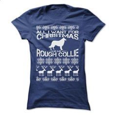 ALL I WANT FOR XMAS IS MY ROUGH COLLIE T SHIRTS - #sweatshirt cardigan #black sweater. PURCHASE NOW => https://www.sunfrog.com/Christmas/ALL-I-WANT-FOR-XMAS-IS-MY-ROUGH-COLLIE-T-SHIRTS-Ladies.html?68278