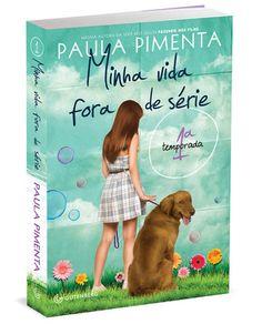 Minha Vida Fora de Série by Paula Pimenta.