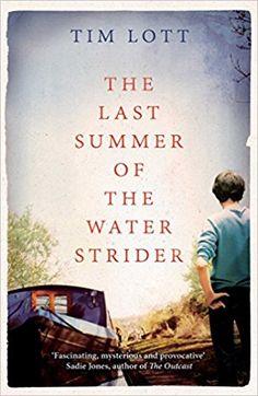 Tim Lott - The Last Summer of the Water Strider