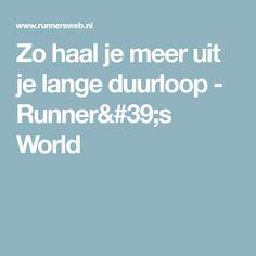 Zo haal je meer uit je lange duurloop - Runner's World