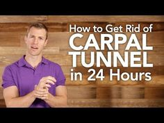 How to Get Rid of Carpal Tunnel in 24 Hours - YouTube