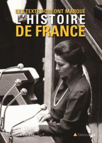Ces textes qui ont marqué l'histoire de France http://catalogues-bu.univ-lemans.fr/flora_umaine/jsp/index_view_direct_anonymous.jsp?PPN=182628876