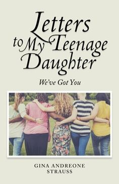 Letters to My Teenage Daughter by Gina Andreone Strauss #books