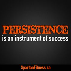 PERSISTENCE is an instrument of success. #finess #motivationalquote