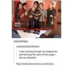 Ray!?!? What are you doing??? Don't touch *ahem* Gee's bae! I mean Frank!