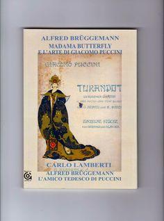ALFRED BRUEGGEMANN  e GIACOMO PUCCINI : un grande sodalizio musicale: CARLO…