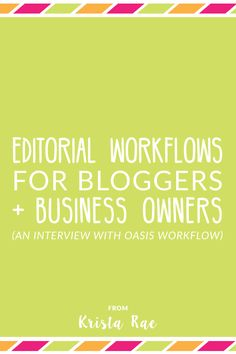 Bloggers and business owners are sharing a lot of content online. Make sure your content is as effective as possible through editorial workflows!