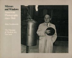 Mirrors and Windows : American Photography since 1960: John Szarkowski