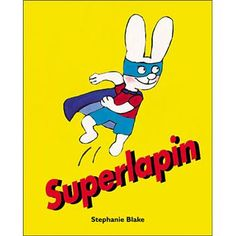 """""""Super rabbit"""", by Stephanie Blake - Simon is not afraid of anything. He's Super Rabbit! But one day when he goes out to save the world, he comes across a situation he wasn't expecting. Tobias, Philippe Corentin, Boomerang Books, Superhero Classroom, Comics Story, Children's Picture Books, Lectures, Funny Kids, Books"""