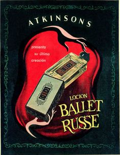 """Ballet Russe"" Locion, 1949, Atkinsons, Ad from Argentina."
