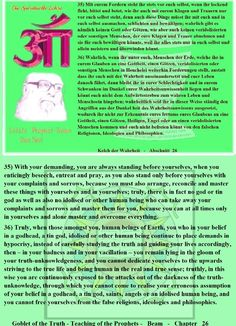 35) With your demanding, you are always standing before yourselves, when you enticingly beseech, entreat and pray, as you also stand only before yourselves with your complaints and sorrows, because you must also arrange, reconcile and master these things with yourselves and in yourselves; truly, there is in fact no god or tin god as well as also no idolised or other human being who can take away your complaints and sorrows and master them for you, because you can at all times only in…