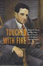 Touched with Fire: Morris B. Abram and the Battle against Racial and Religious Discrimination Free Kindle Books, Free Ebooks, Ebook Pdf, Books To Read, Battle, Reading, Word Reading, The Reader, Reading Books