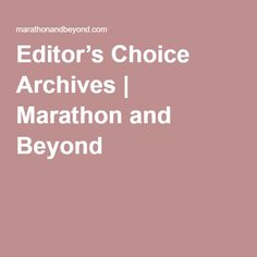 Editor's Choice Archives | Marathon and Beyond