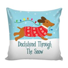 Dachshund Through the Snow - Doxie Dog Christmas Holiday Pillow Cover