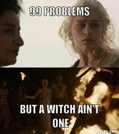 Oh, the witch...