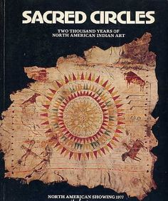 Sacred Circles Two Thousand Years of North American Indian Art North American Showing 1977