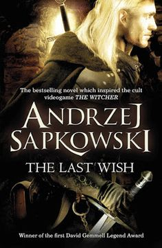 """Read """"The Last Wish Introducing the Witcher - Now a major Netflix show"""" by Andrzej Sapkowski available from Rakuten Kobo. Introducing Geralt the Witcher - revered and hated - who holds the line against the monsters plaguing humanity in the be. Got Books, Books To Read, Grimm, The Witchers, Saga, The Reader, The Last Wish, The Witcher Books, Beast"""