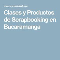 Clases y Productos de Scrapbooking en Bucaramanga