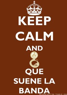 Keep calm and que suene la banda