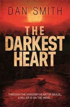 The darkest heart / Dan Smith - click here to reserve a copy from Prospect Library