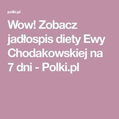 Wow! Zobacz jadłospis diety Ewy Chodakowskiej na 7 dni - Polki.pl Dinner, Fitness, Dining, Gymnastics, Dinners, Rogue Fitness