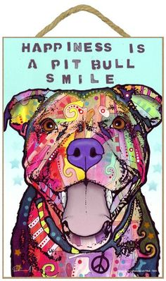 Pit Bull Happiness Is A Pit Bull Smile Dog Dean Russo Wood Dog Sign