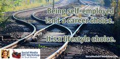 Being self employed isn't a career choice. It's a lifestyle choice. #smallbiz pic.twitter.com/NRuGpXYLYa