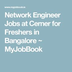 Network Engineer Jobs at Cerner for Freshers in Bangalore ~ MyJobBook