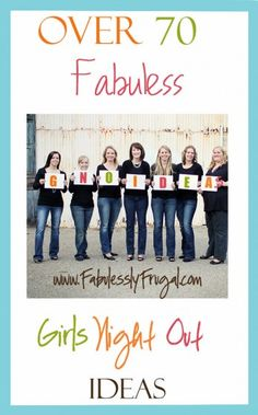 I love having a night with the girls. More than 70 ideas of simple and fun parties to plan with the girls!!!!! PIN THIS!