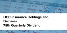HCC Insurance Holdings Inc. Declares 78th Quarterly Dividend