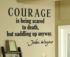 Living Room-  John Wayne quote for the wall.-----for my son, this is his tattoo.