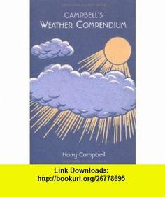 Campbells Weather Compendium (9781906032982) Harry Campbell , ISBN-10: 190603298X  , ISBN-13: 978-1906032982 ,  , tutorials , pdf , ebook , torrent , downloads , rapidshare , filesonic , hotfile , megaupload , fileserve