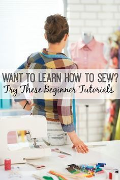 Thanks to the magic of the Internet, there's tons of sewing tutorials for you to learn how to sew in the comfort of your home. Here are a few of them!