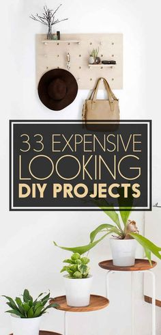 33 Expensive-Looking DIY Projects You Can Actually Make Expensive taste on a DIY budget. Refer to http://www.buzzfeed.com/mallorymcinnis/classy-ass-diy-projects