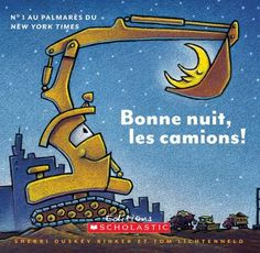 Bonne nuit, les camions!  French edition of Goodnight, Goodnight, Construction Site!