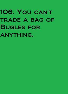Throw in that pack of bugles and you've got yourself a deal :)