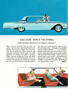 1960 Ford Galaxy Town Victoria hardtop with 4 doors - Vintage and Retro Cars Retro Advertising, Vintage Advertisements, Vintage Ads, Vintage Trucks, Ford Motor Company, Us Cars, Sport Cars, Ford Lincoln Mercury, Ford Galaxie