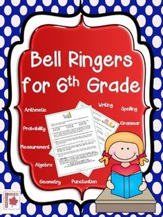 Bell Ringers for 6th Grade - Daily prompts, organized by month, for students to complete while the teacher is taking care of attendance, checking homework, etc.  Includes grammar, spelling, punctuation  writing, as well as all math strands.$