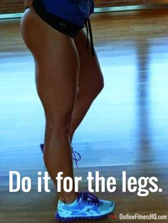 Do it for the legs. http://www.outlawfitnesshq.com