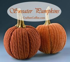 Make a sweater pumpkin from an old sweater!. Love the real pumpkin stems, too. CraftsnCoffee.com.
