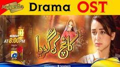 Pakistani Drama Kaanch Ki Guriya Ost Video Songs Full HD watch Kaanch Ki Guriya Ost Video Songs By Geo TV and moore ost songs