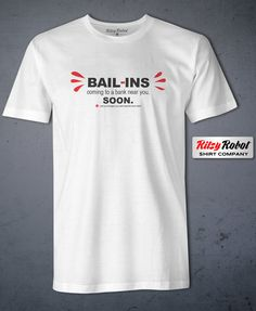 "Mens ""Bank Bail-Ins are Coming"" Crew Neck T-Shirt Neck T Shirt, Crew Neck, Mens Tops, Products, Collar Pattern, Beauty Products, Boat Neck"