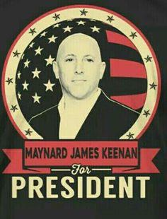 Maynard James Keenan for President