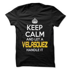 Keep Calm And Let ... VELASQUEZ Handle It - Awesome Kee - #workout shirt #sweatshirt organization. TAKE IT => https://www.sunfrog.com/Hunting/Keep-Calm-And-Let-VELASQUEZ-Handle-It--Awesome-Keep-Calm-Shirt-.html?68278