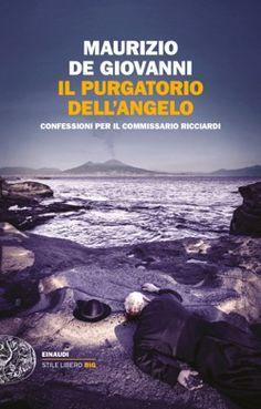 In uscita il 28 giugno:  Maurizio de Giovanni, Il purgatorio dell'angelo, Stile libero Big - DISPONIBILE ANCHE IN EBOOK