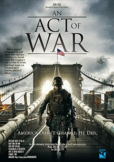 AN ACT OF WAR  A military veteran struggles upon his return to society.  Click the poster for our review