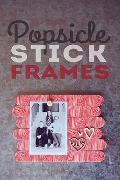 eighteen25: Popsicle Stick Frames