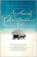 An Amish Christmas: December in Lancaster County