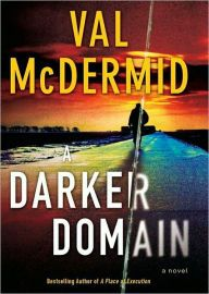 "A Darker Domain By Val McDermid - A New York Times Notable Crime Book of the Year! A Scottish detective investigates a baffling cold case in this suspenseful page-turner, which ""combines a thrilling story with heartbreaking questions of social justice and history"" (The Seattle Times)."